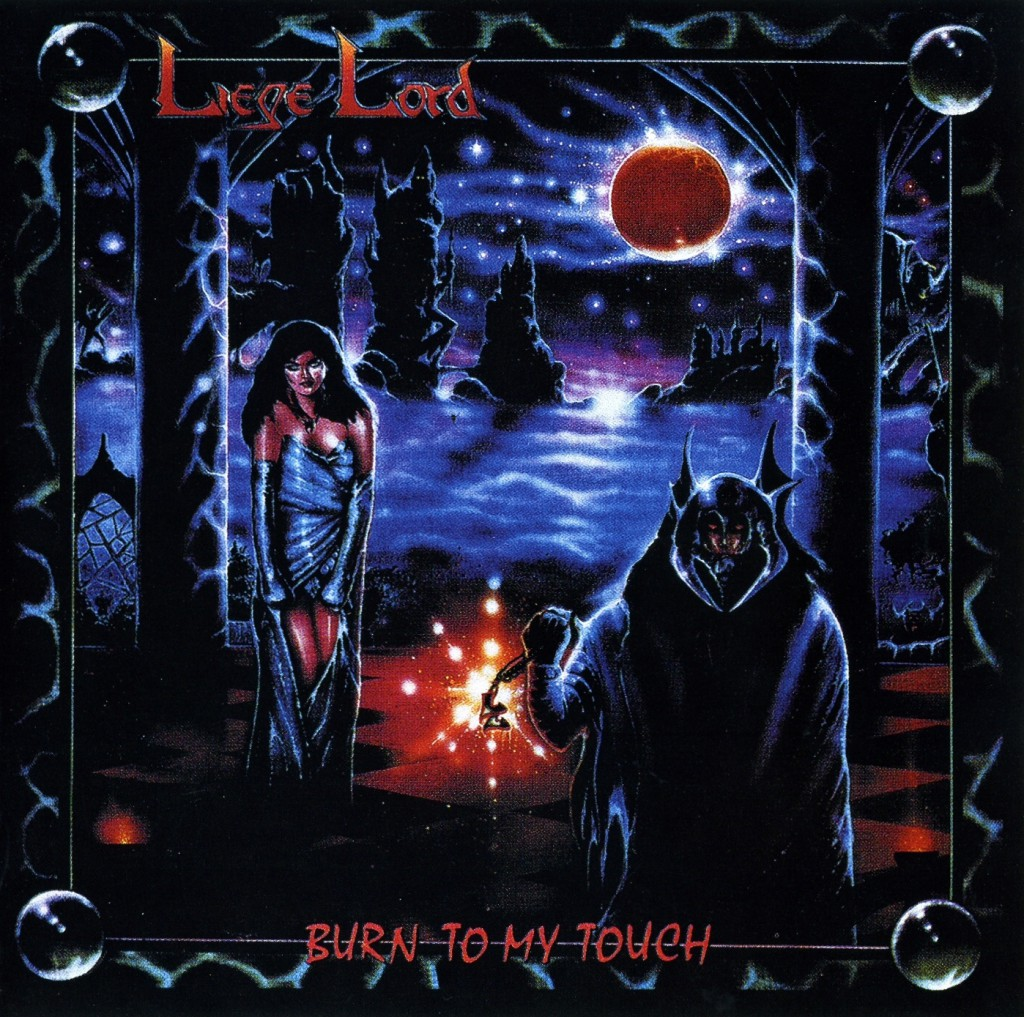 Liege Lord - Burn To My Touch - Front